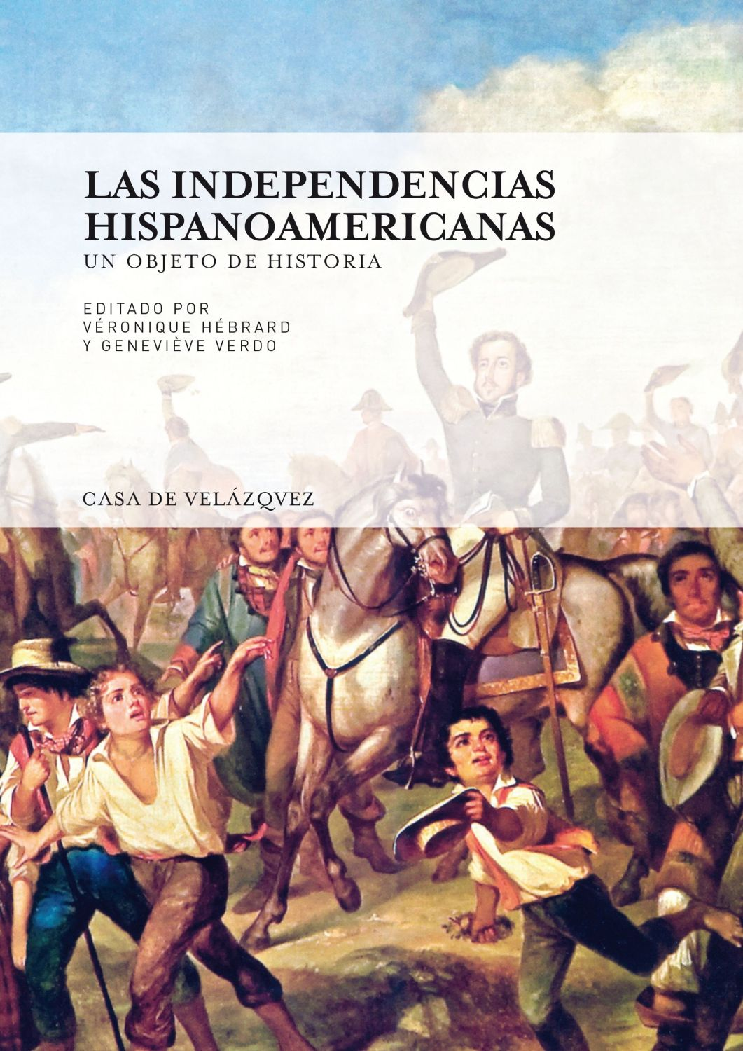 Las independencias hispanoamericanas